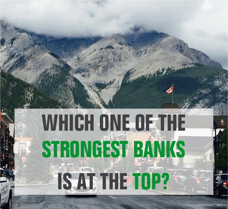 Canadian Banks Ranking - Which One Is The Strongest Bank?