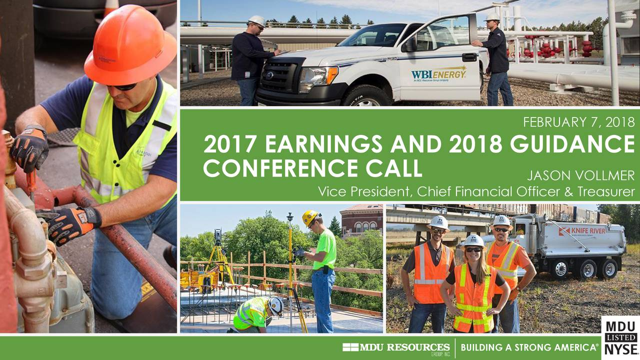 2017 EARNINGS AND 2018 GUIDANCE CONFERENCE CALL JASON VOLLMER Vice President, Chief Financial Officer & Treasurer ® BULDNG A SRONGGAMMERCA®