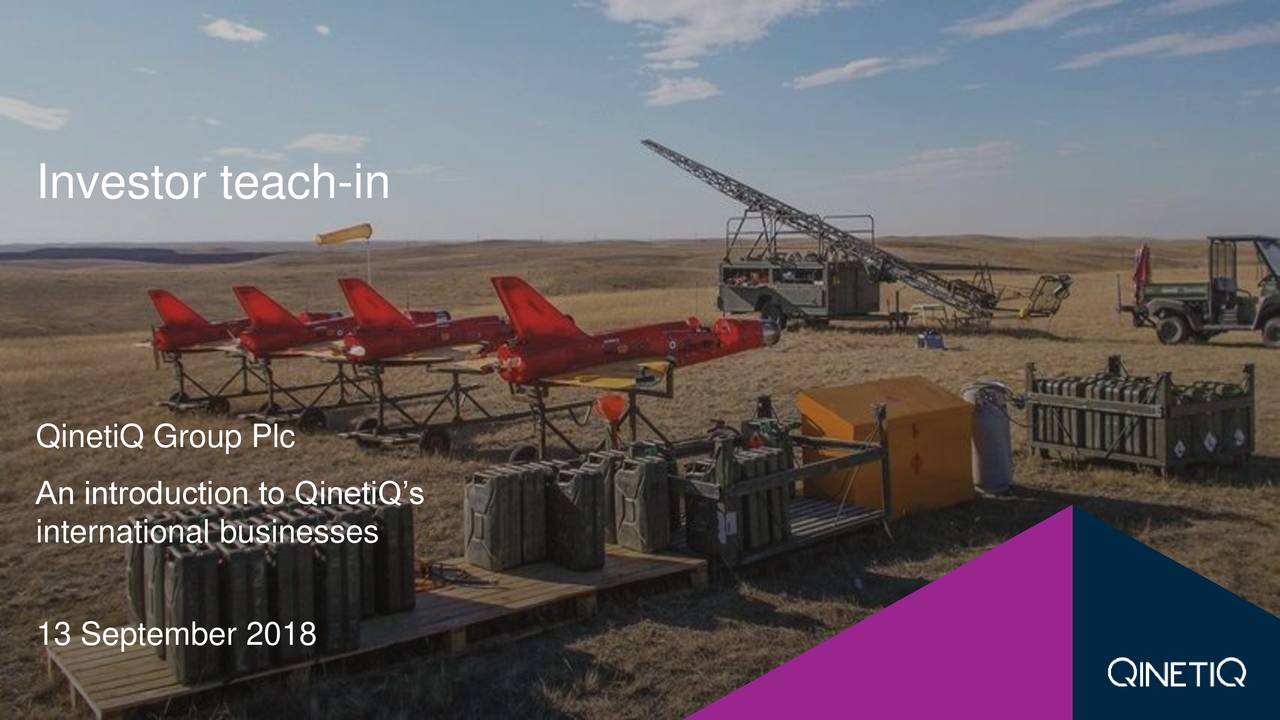 QinetiQ Group Plc An introduction to QinetiQ's international businesses 13 September 2018