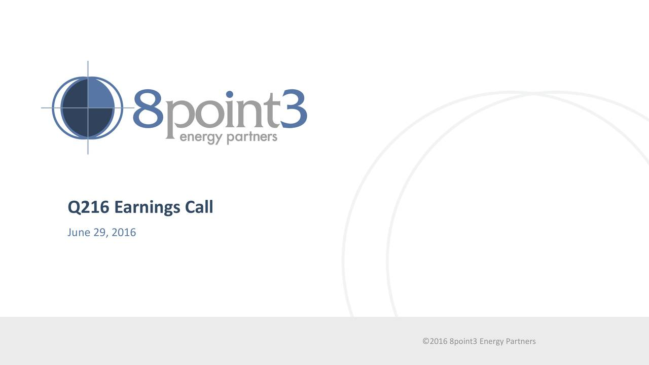 Q216 Earnings Call June 29, 2016 CO2016DENTiAt3Ene2gy5P8pnins3 Energy Partners 1