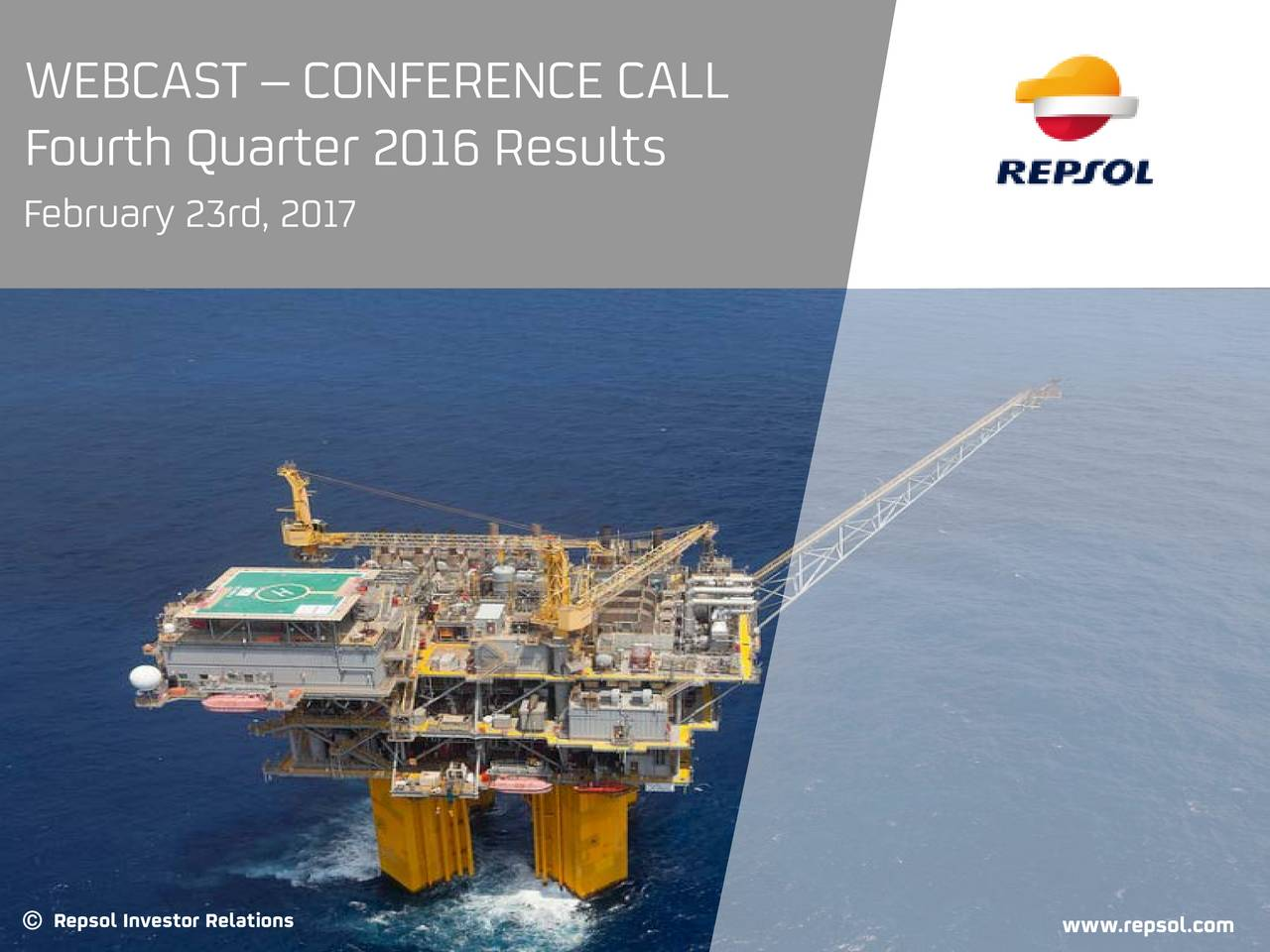 Fourth Quarter 2016 Results February 23rd, 2017 Repsol Investor Relations www.repsol.com
