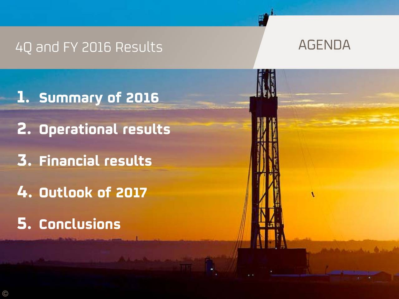 1. Summary of 2016 2. Operational results 3. Financial results 4. Outlook of 2017 5. Conclusions