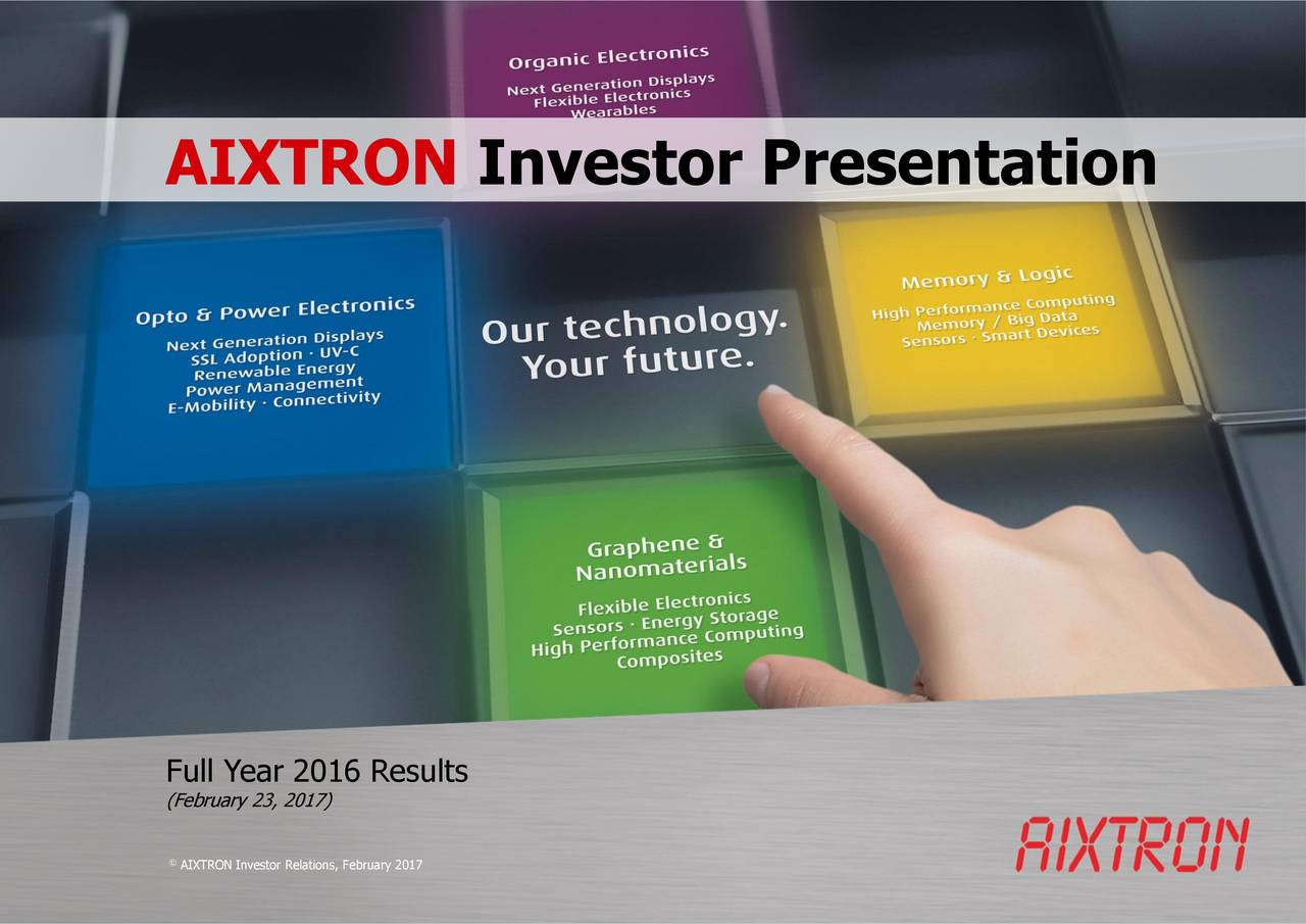 Full Year 2016 Results (February 23, 2017) AIXTRON Investor Relations, February 2017