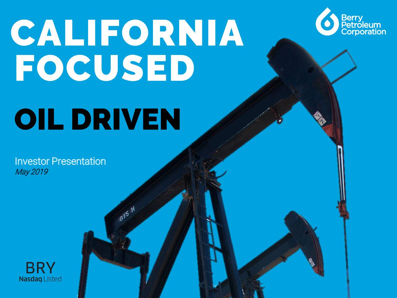 FOCUSED OIL DRIVEN May 2019 Presentation