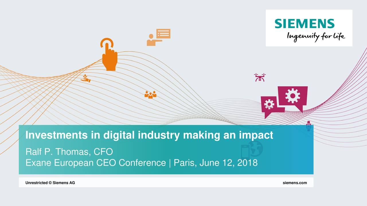 Ralf P. Thomas, CFO Exane European CEO Conference | Paris, June 12, 2018 Unrestricted © Siemens AG siemens.com