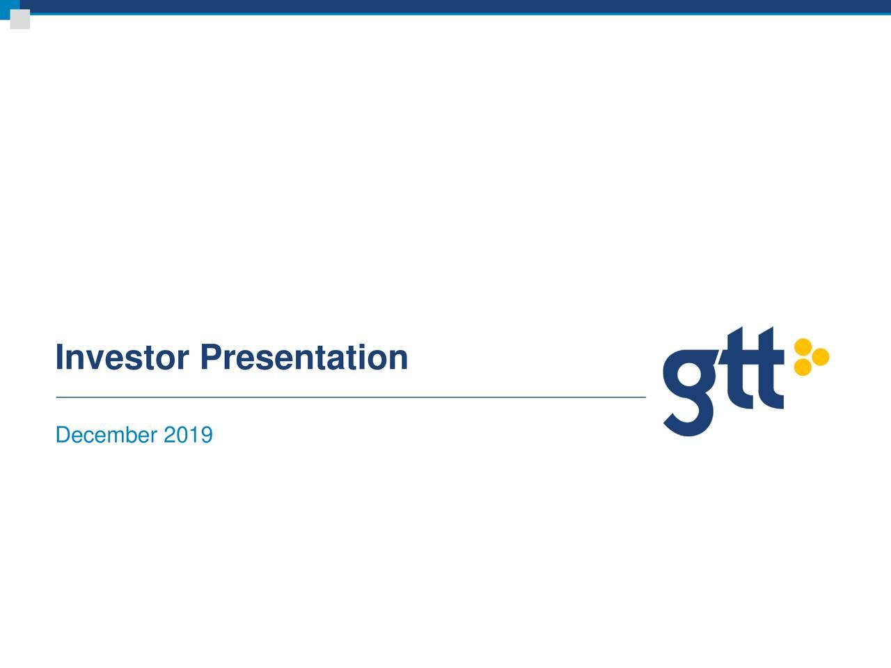 GTT Communications (GTT) Investor Presentation - Slideshow - GTT Communications, Inc. (NYSE:GTT) | Seeking Alpha