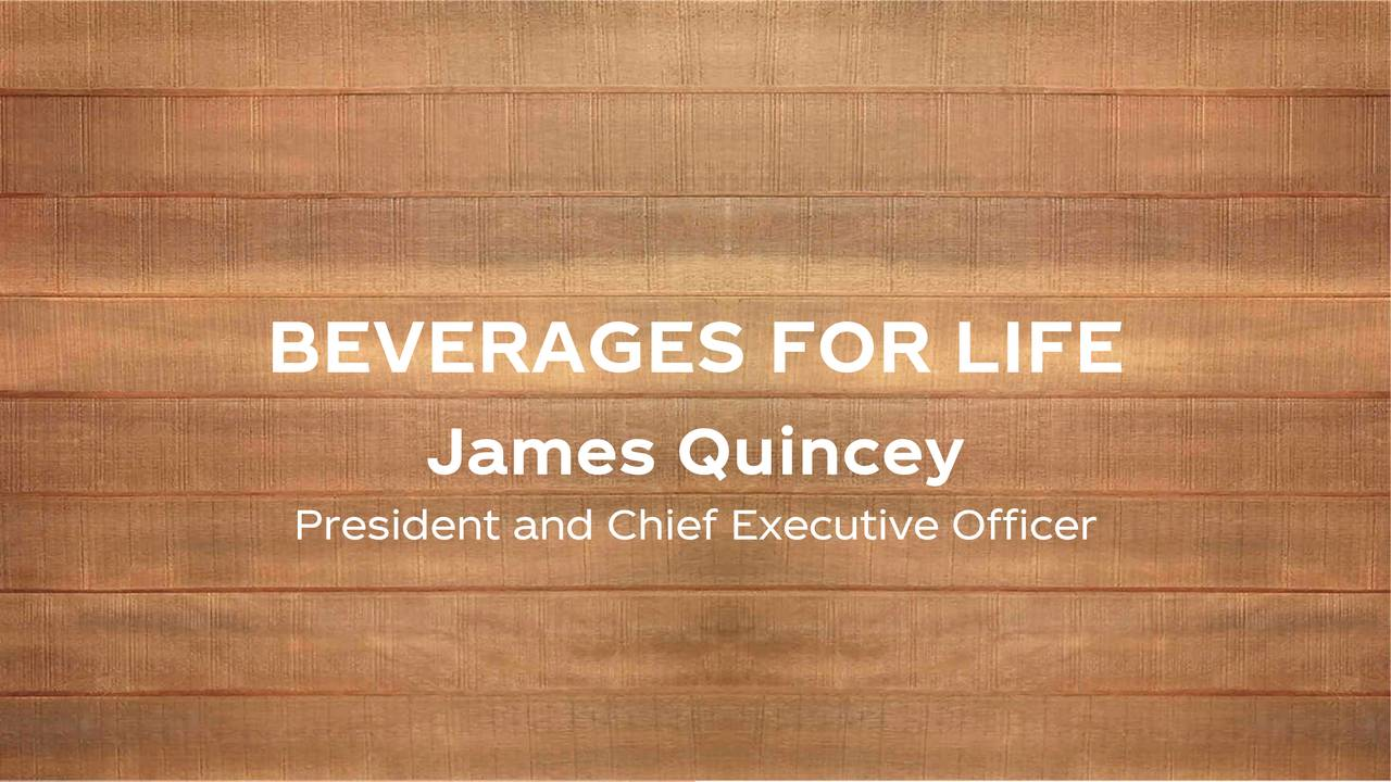 James Quincey President and Chief Executive Officer