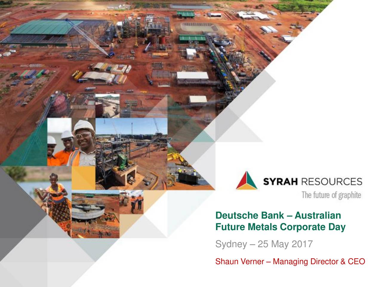 Future Metals Corporate Day Sydney  25 May 2017 Shaun Verner  Managing Director & CEO