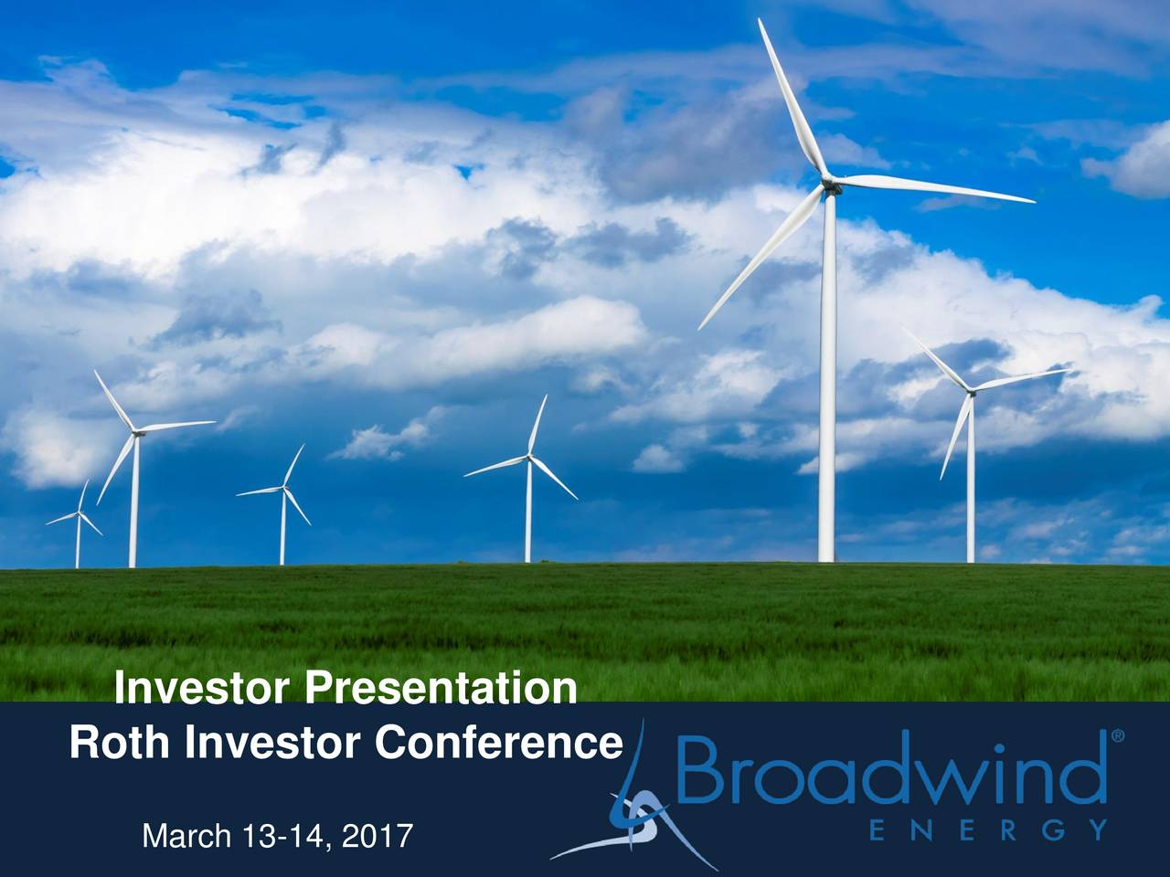 Roth Investor Conference March 13-14, 2017