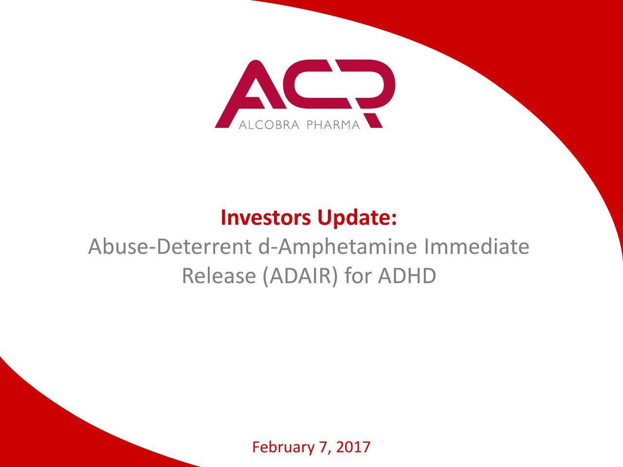 Abuse-Deterrent d-Amphetamine Immediate Release (ADAIR) for ADHD February 7, 2017