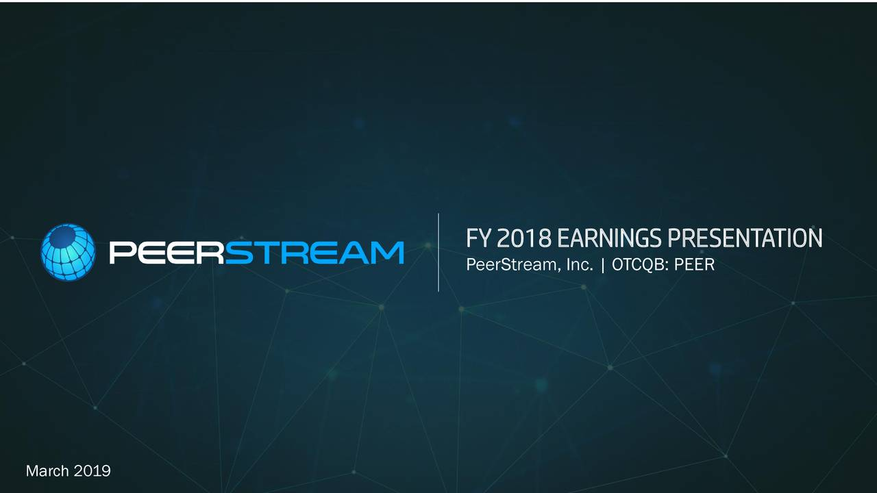 PeerStream, Inc. 2018 Q4 - Results - Earnings Call Slides