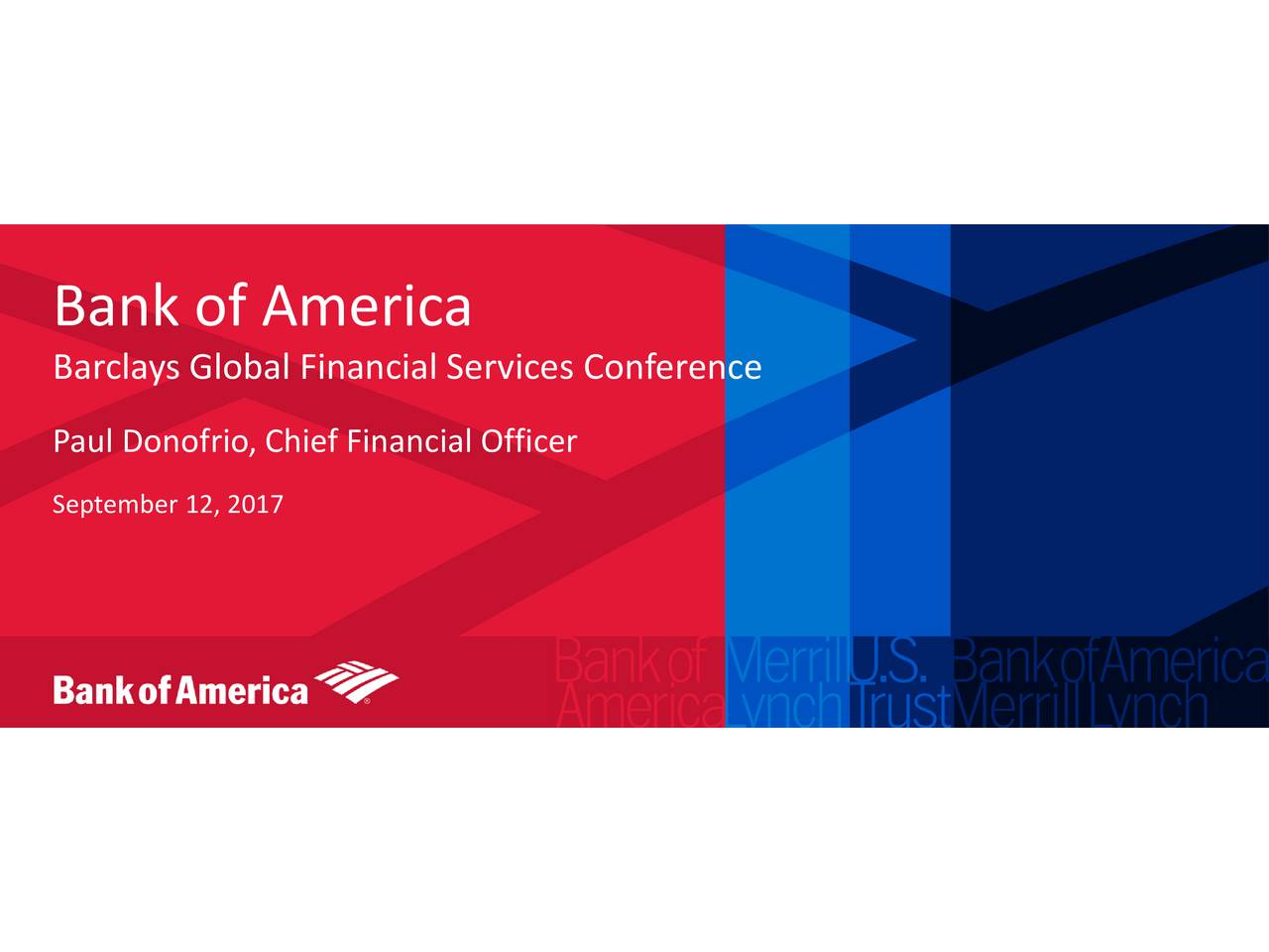 Barclays Global Financial Services Conference Paul Donofrio, Chief Financial Officer September 12, 2017