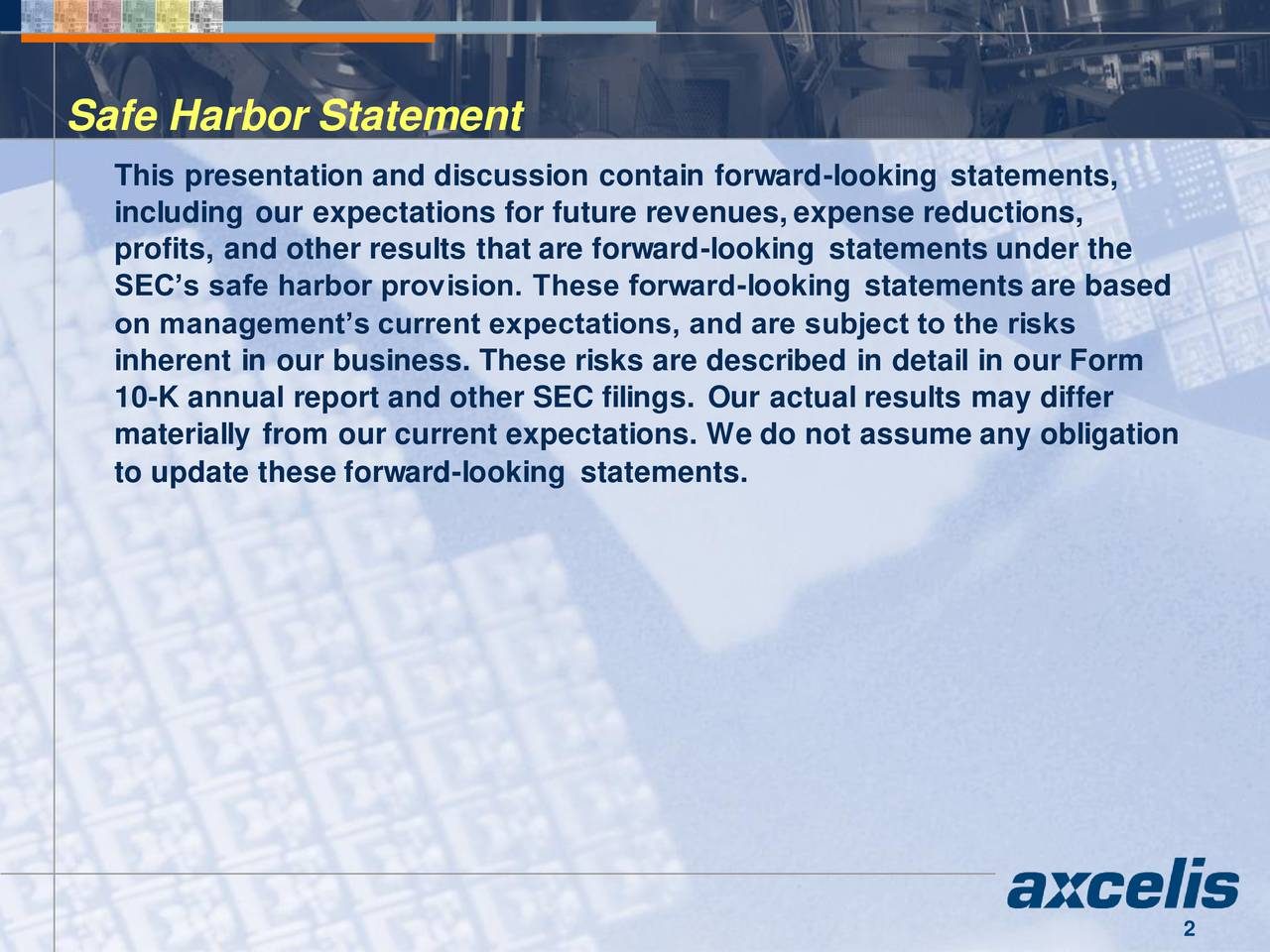 This presentation and discussion contain forward-looking statements, including our expectations for future revenues, expense reductions, profits, and other results that are forward-looking statements under the SECs safe harbor provision. These forward-looking statements are based on managements current expectations, and are subject to the risks inherent in our business. These risks are described in detail in our Form 10-K annual report and other SEC filings. Our actual results may differ materially from our current expectations. We do not assume any obligation to update these forward-looking statements. 2
