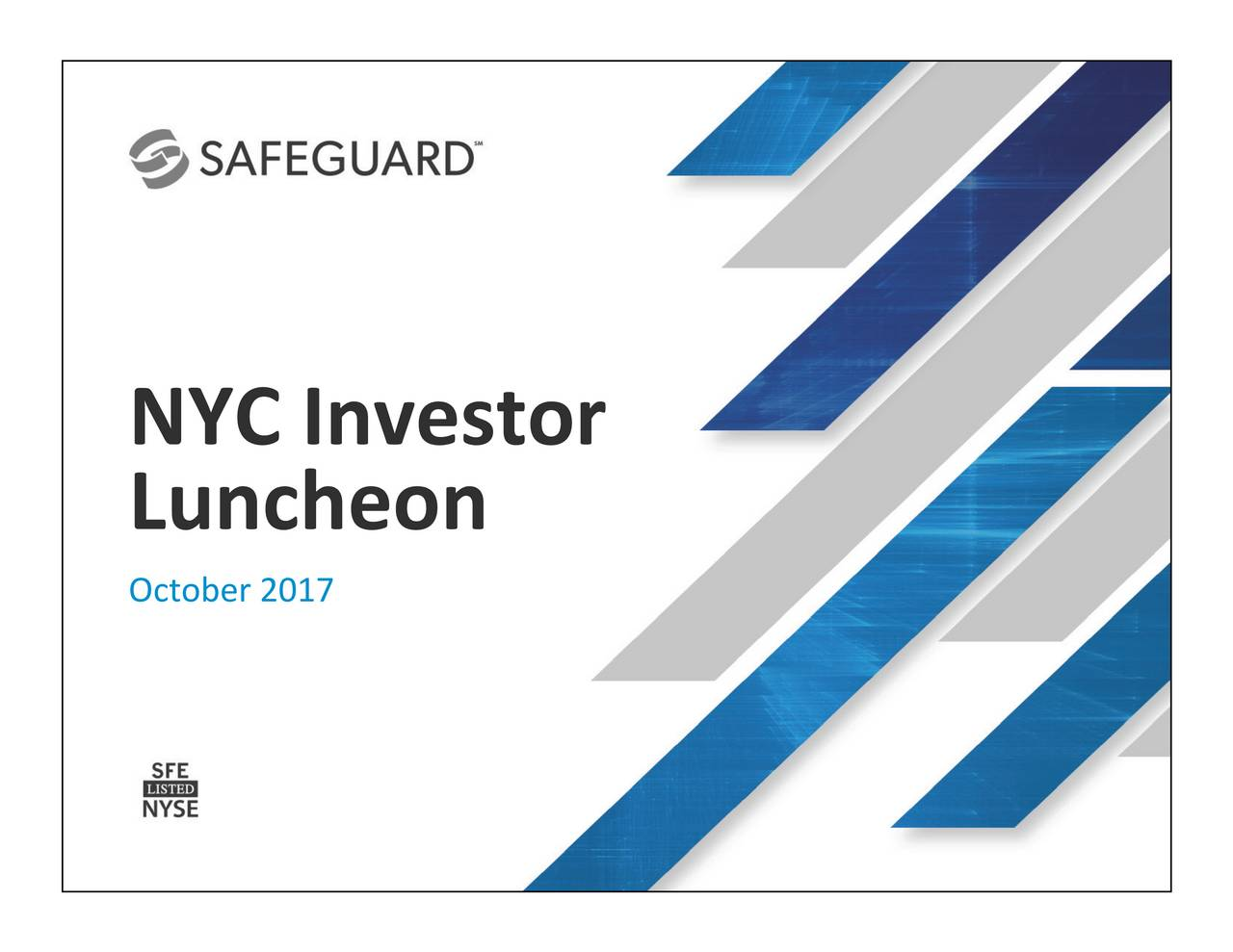 Luncheon October 2017 www.safeguard.co© 2017 Safeguard Scien2?cs, Inc. All rights reserved.