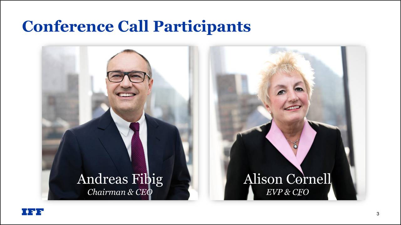 Andreas Fibig Alison Cornell Chairman & CEO EVP & CFO 3