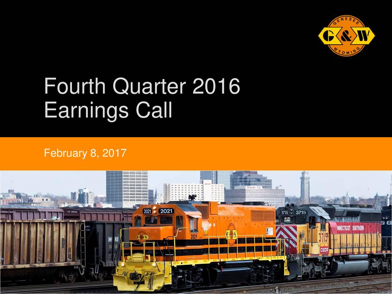 Earnings Call February 8, 2017 Genesee & Wyoming Inc. 1