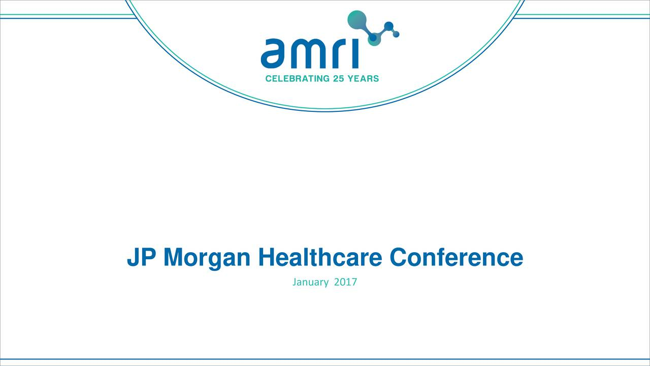 JP Morgan Healthcare Conference January 2017 1