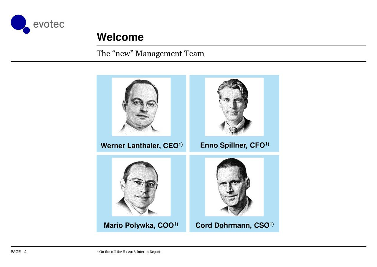 The new Management Team 1) 1) Werner Lanthaler, CEO Enno Spillner, CFO Mario Polywka, COO 1) Cord Dohrmann, CSO 1) PAGE 2 1On the call for H1 2016 Interim Report