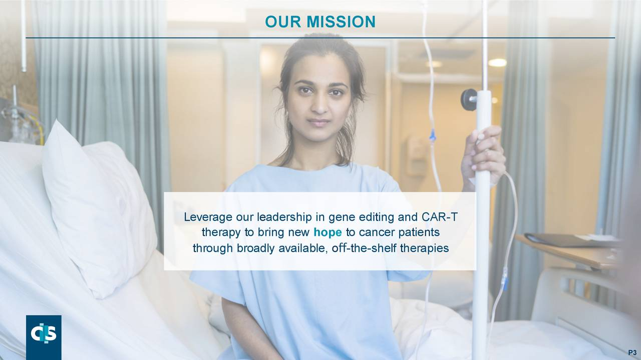 Leverage our leadership in gene editing and CAR-T therapy to bring new hope to cancer patients through broadly available, off-the-shelf therapies