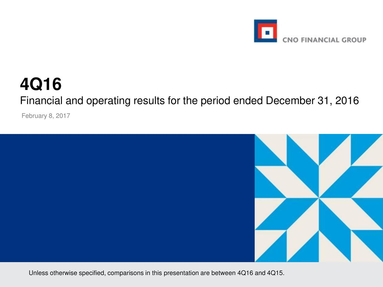 Financial and operating results for the period ended December 31, 2016 February 8, 2017 Unless otherwise specified, comparisons in this presentation are between 4Q16 and 4Q15.