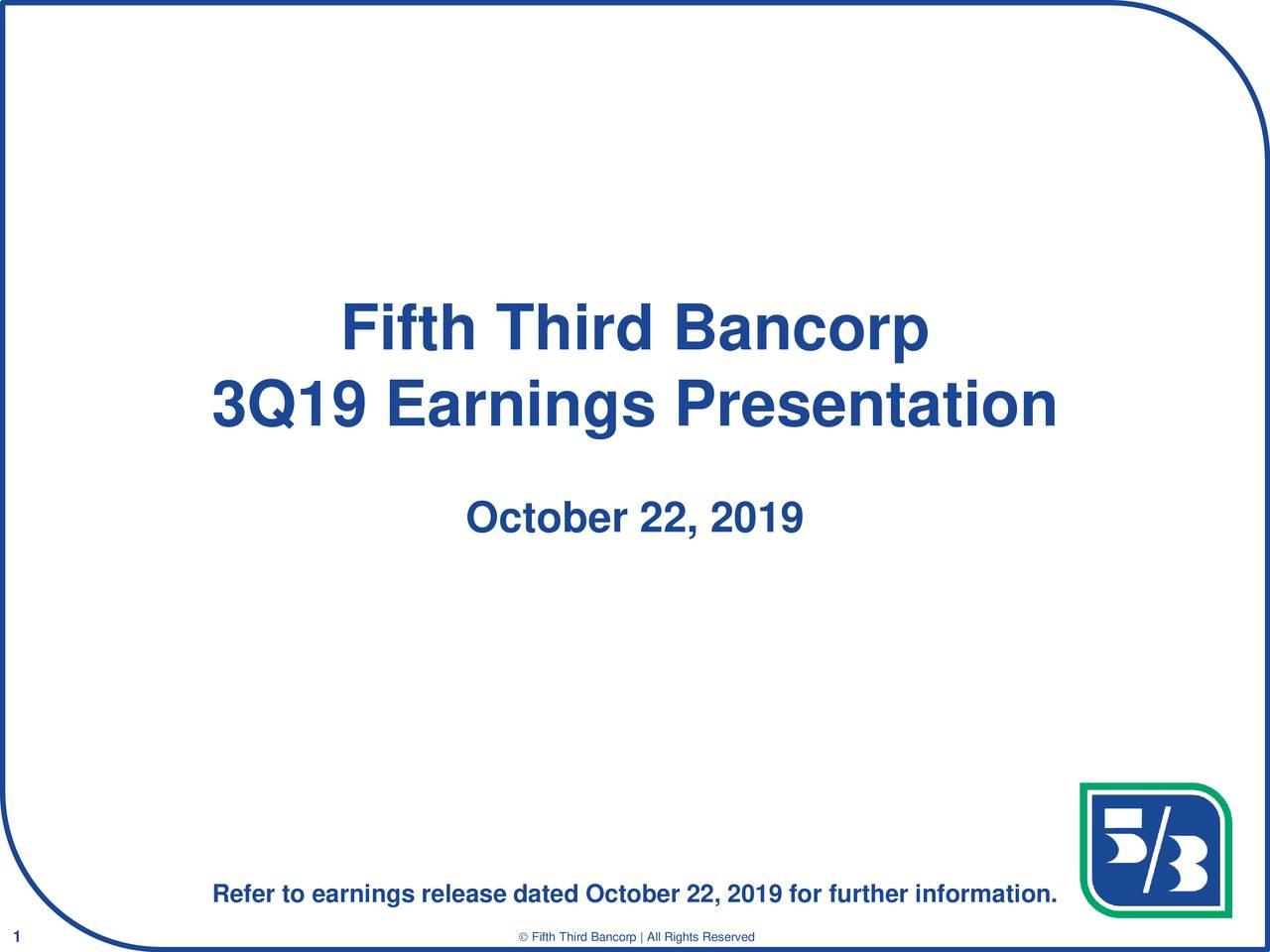 Fifth Third Bancorp 2019 Q3 - Results - Earnings Call Presentation