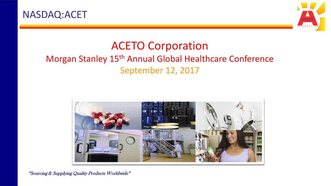 Aceto (ACET) Presents At Morgan Stanley 15th Annual Global