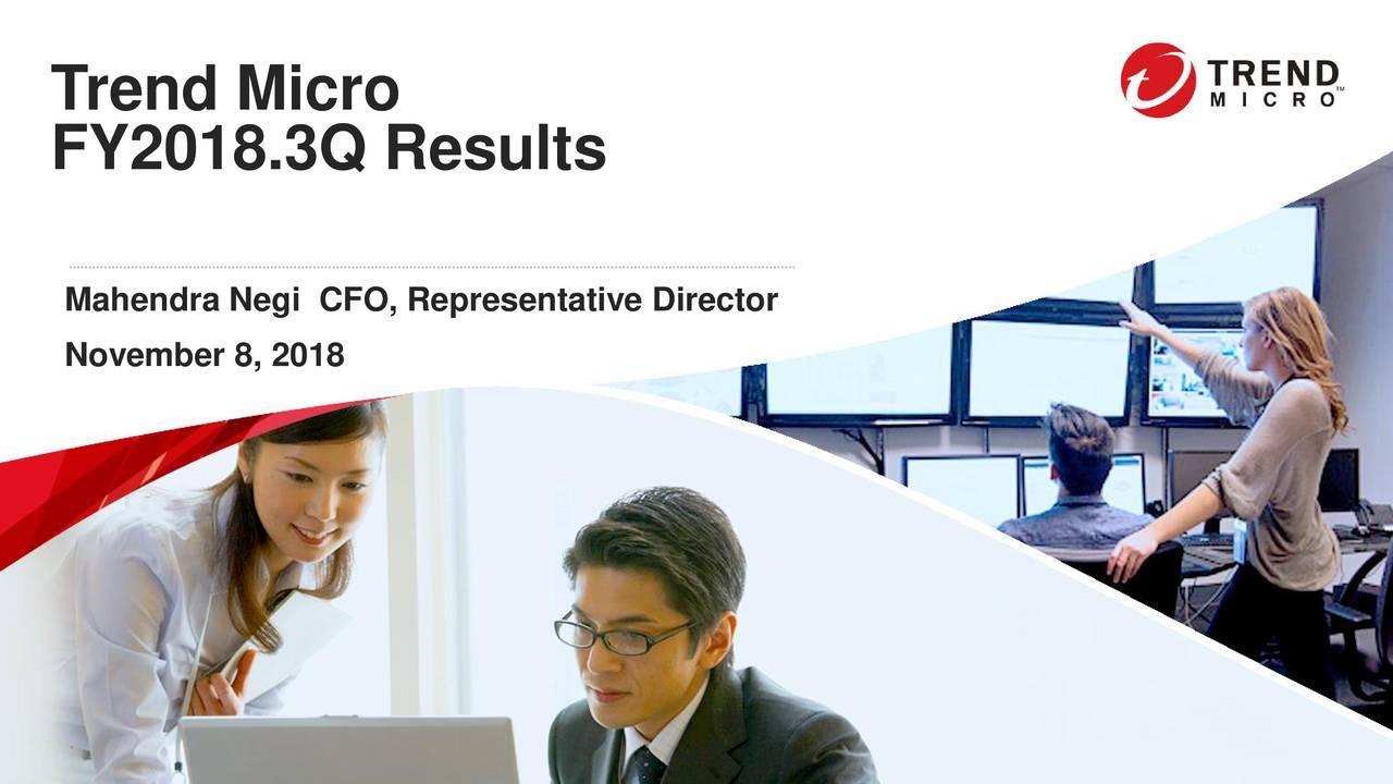 FY2018.3Q Results Mahendra Negi CFO, Representative Director November 8, 2018