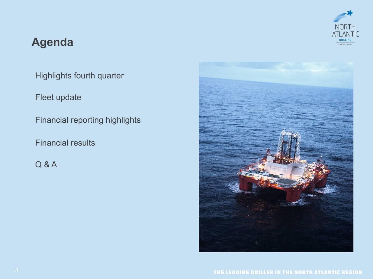 Highlights fourth quarter Fleet update Financial reporting highlights Financial results Q & A 3