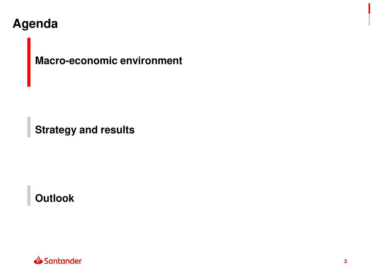 Macro-economic environment Strategy and results Outlook 3 3