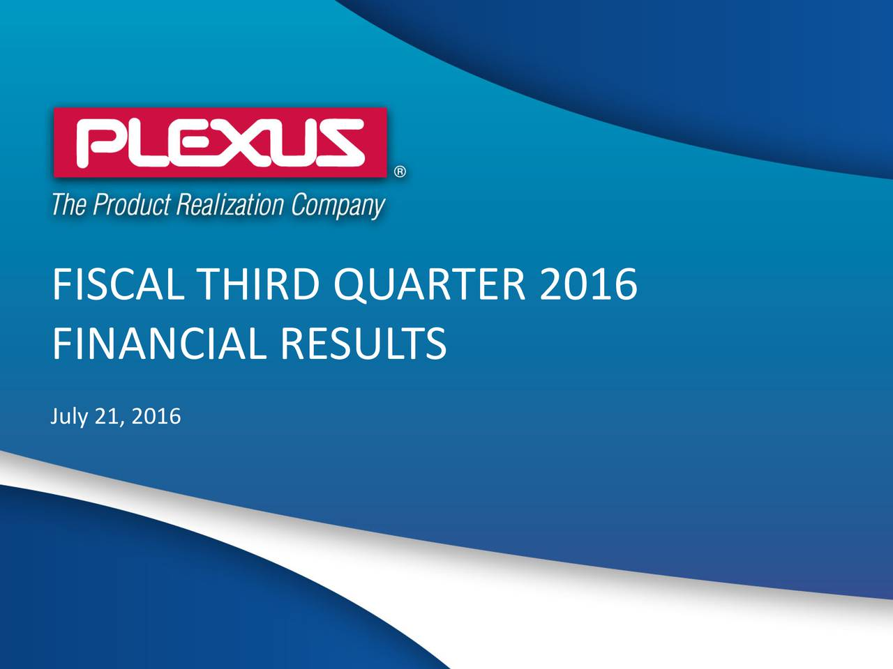 FINANCIAL RESULTS July 21, 2016