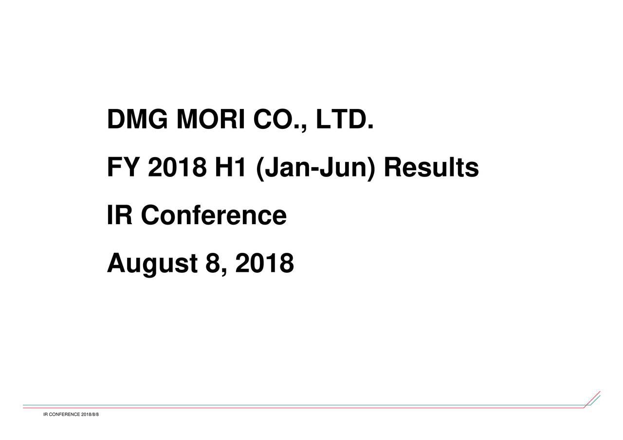 -Stn) Results (Jan MORI CO., LTD. DMG FY 2018 H1fusence2018 IR CONFERENCE 2018/8/8