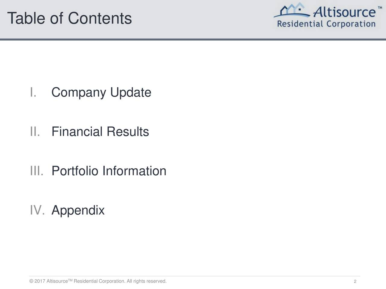 I. Company Update II. Financial Results III. Portfolio Information IV. Appendix 2017 AlResidential Corporation. All rights reserved. 2