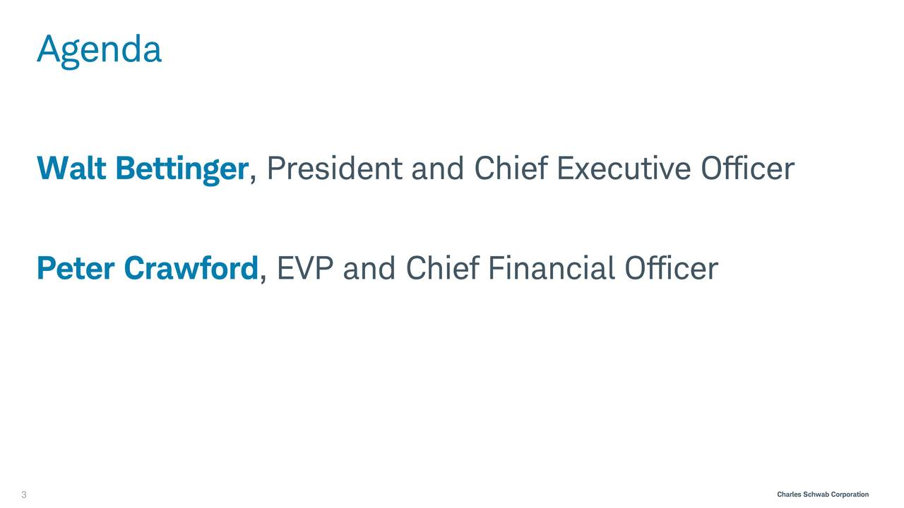 Walt Bettinger, President and Chief Executive Officer Peter Crawford, EVP and Chief Financial Officer