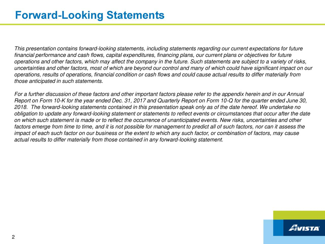This presentation contains forward-looking statements, including statements regarding our current expectations for future financial performance and cash flows, capital expenditures, financing plans, our current plans or objectives for future operations and other factors, which may affect the company in the future. Such statements are subject to a variety of risks, uncertainties and other factors, most of which are beyond our control and many of which could have significant impact on our operations, results of operations, financial condition or cash flows and could cause actual results to differ materially from those anticipated in such statements. For a further discussion of these factors and other important factors please refer to the appendix herein and in our Annual Report on Form 10-K for the year ended Dec. 31, 2017 and Quarterly Report on Form 10-Q for the quarter ended June 30, 2018. The forward-looking statements contained in this presentation speak only as of the date hereof. We undertake no obligation to update any forward-looking statement or statements to reflect events or circumstances that occur after the date on which such statement is made or to reflect the occurrence of unanticipated events. New risks, uncertainties and other factors emerge from time to time, and it is not possible for management to predict all of such factors, nor can it assess the impact of each such factor on our business or the extent to which any such factor, or combination of factors, may cause actual results to differ materially from those contained in any forward-looking statement. 2