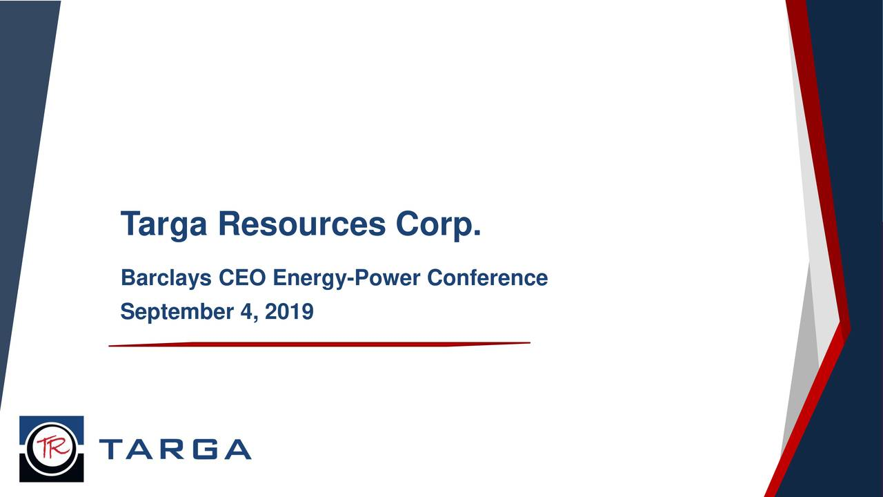 Targa Resources (TRGP) Presents At Barclays CEO Energy Power Conference - Slideshow