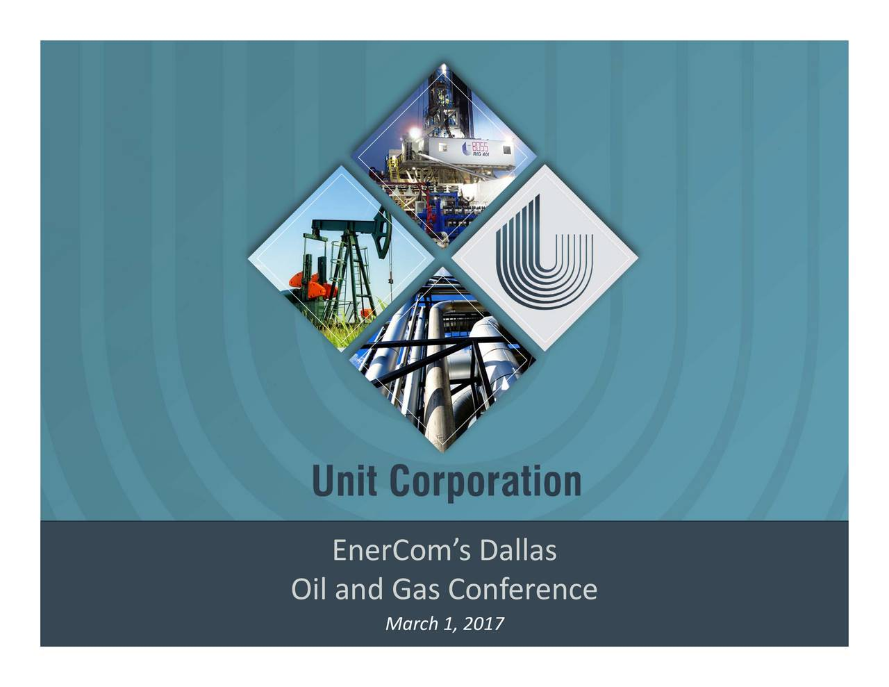 on,rence asMarch Eneroms Dallas Oil NYSE: UNT