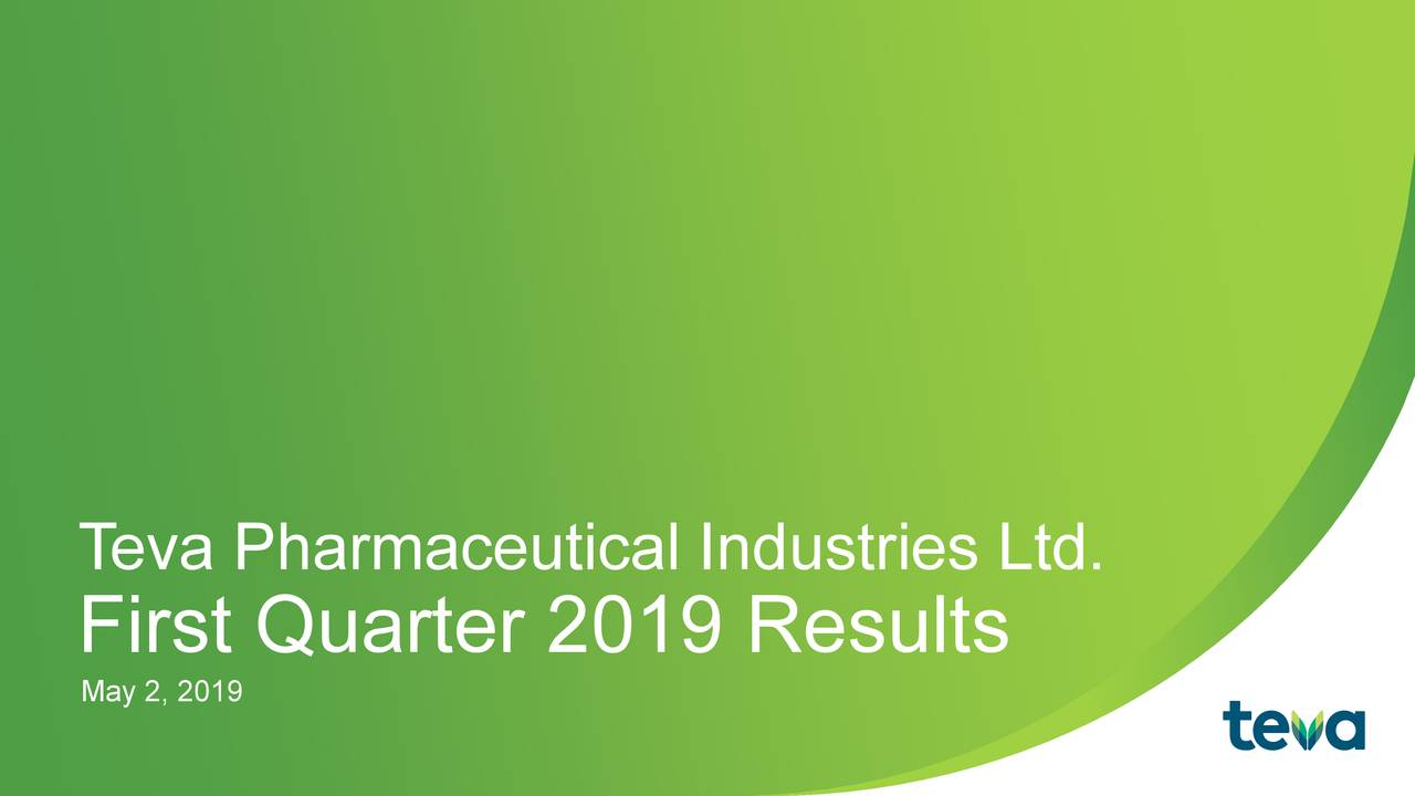 747b27e7e ... Teva Pharmaceutical Industries Limited in conjunction with their 2019  Q1 earnings call. 129. May 2