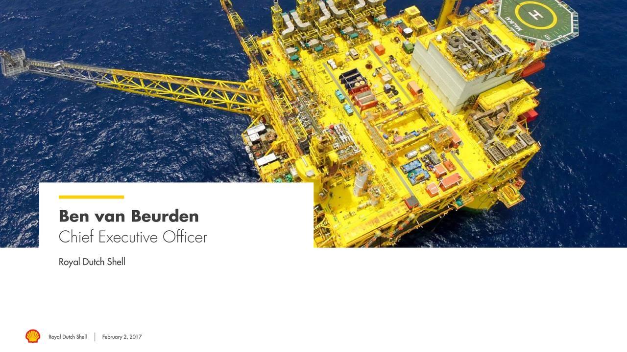 Chief Executive Officer Royal Dutch Shell Royal DutchFebruary 2, 2017
