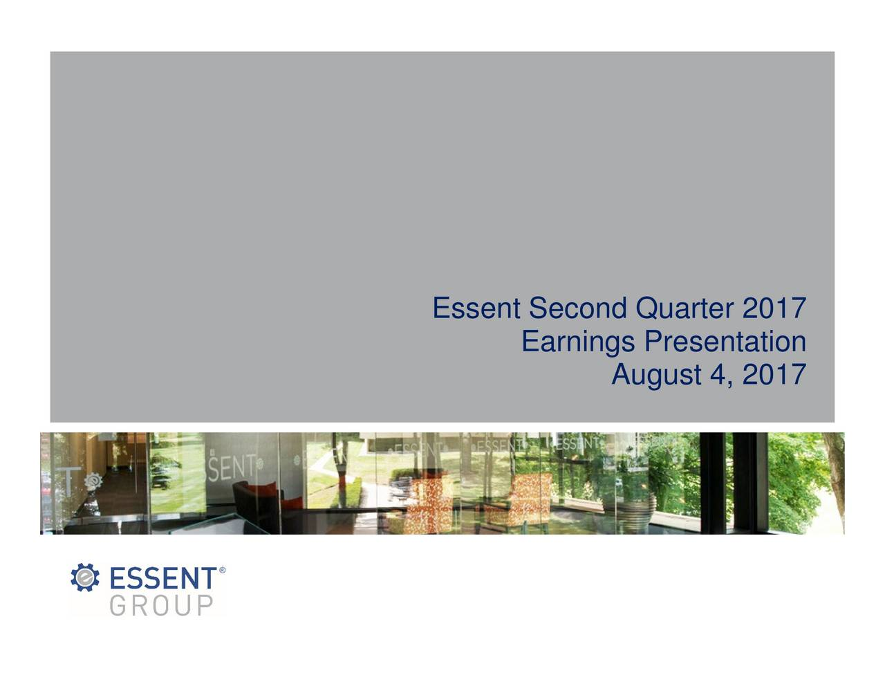 Earnings Presentation Essent Second Quarter 2017