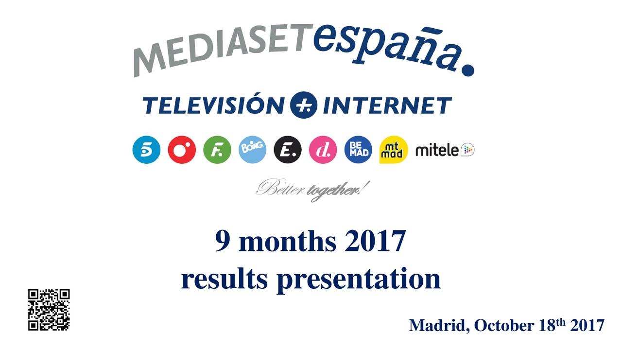 Earnings Disclaimer >> Mediaset Espana Communicacion, S.A. ADR 2017 Q3 - Results - Earnings Call Slides - Mediaset ...