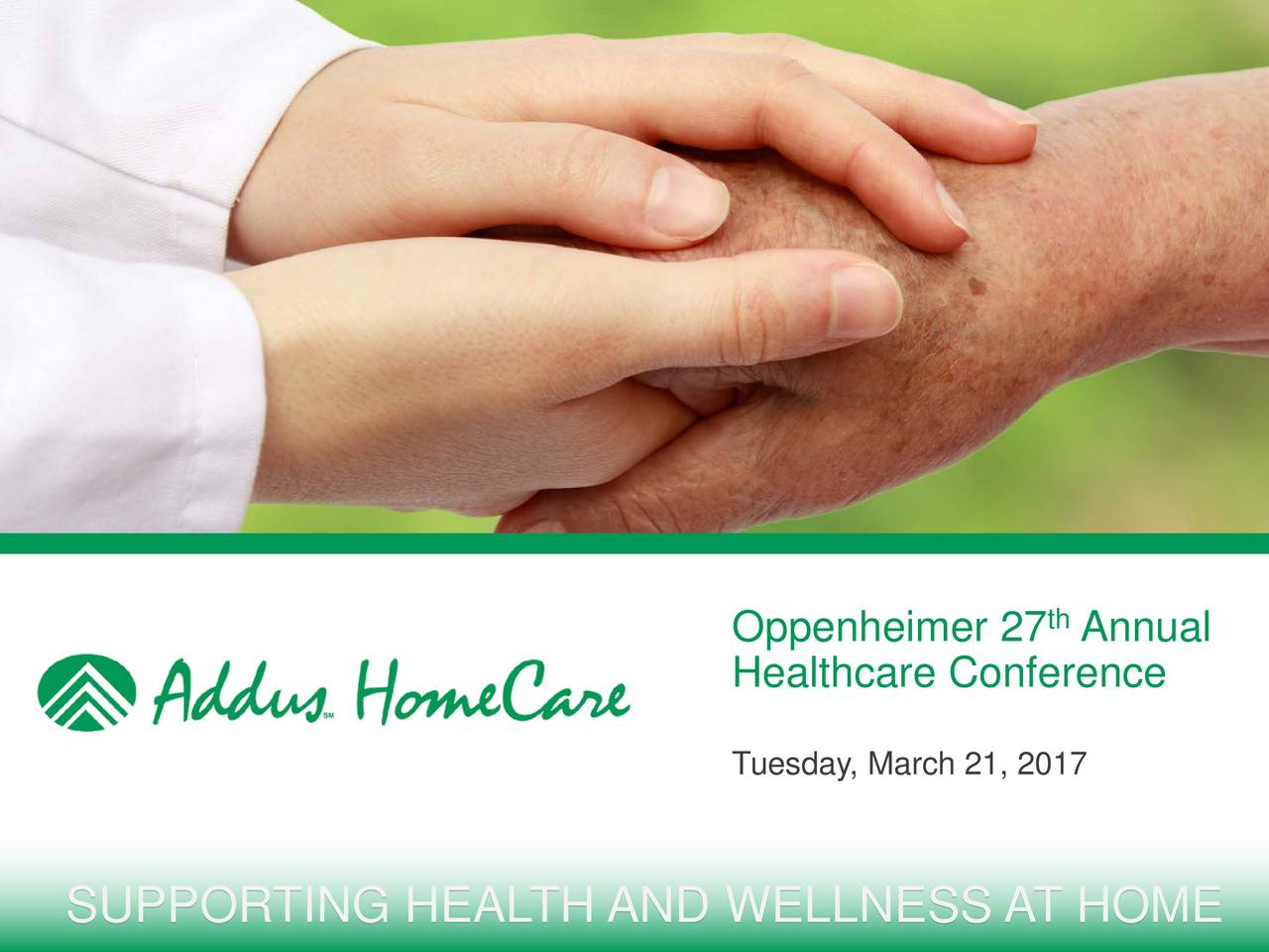 Healthcare Conference Tuesday, March 21, 2017 SUPPORTING HEALTH AND WELLNESS AT HOME