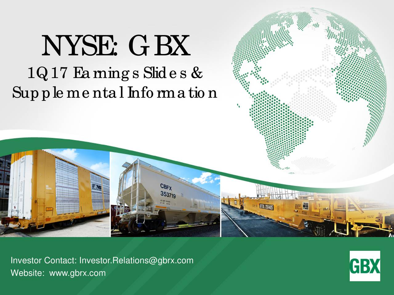 1Q17 Earnings Slides & Supplemental Information Investor Contact: Investor.Relations@gbrx.com Website: www.gbrx.com