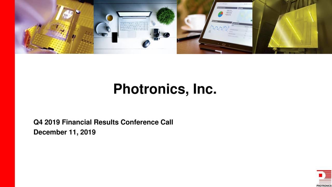 Photronics, Inc. 2019 Q4 - Results - Earnings Call Presentation - Photronics, Inc. (NASDAQ:PLAB) | Seeking Alpha