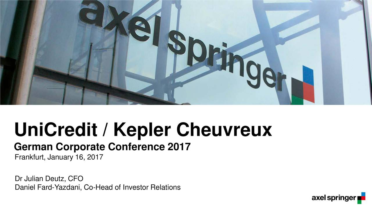 German Corporate Conference 2017 Frankfurt, January 16, 2017 Dr Julian Deutz, CFO Daniel Fard-Yazdani, Co-Head of Investor Relations