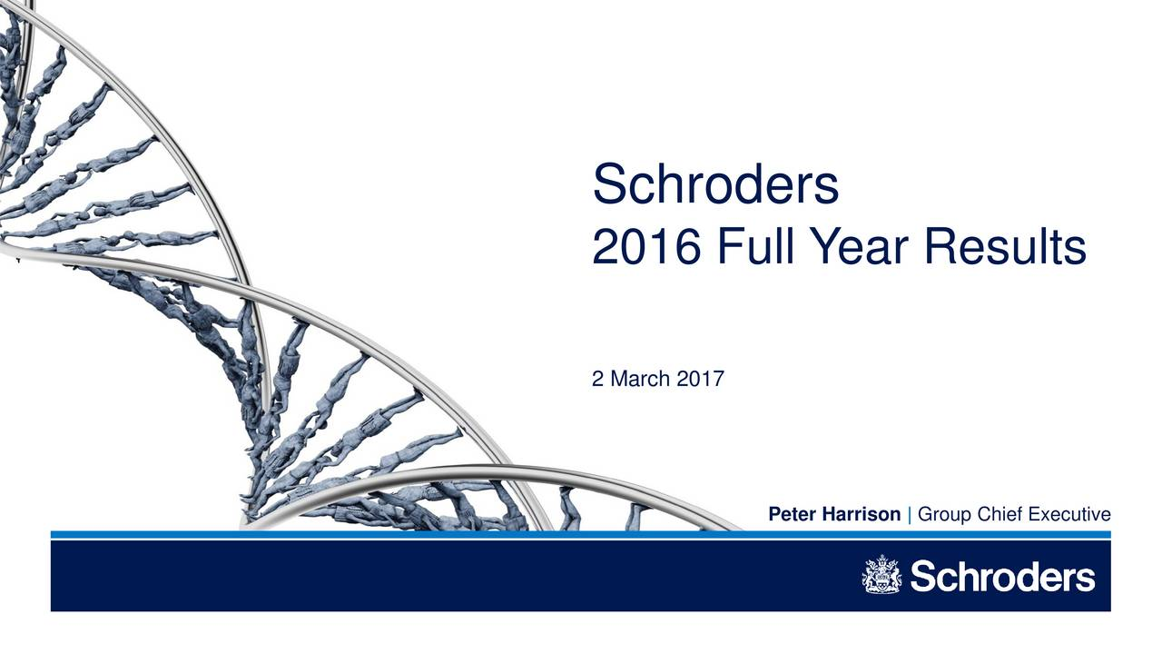 2016 Full Y ear Results 2 March 2017 Peter Harrison | Group Chief Executive