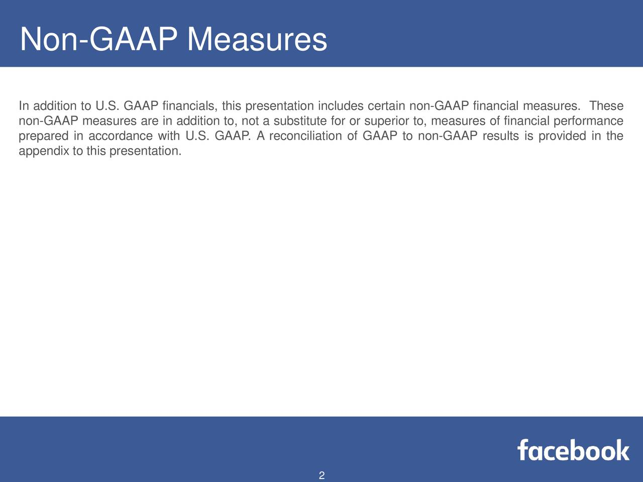 In addition to U.S. GAAP financials, this presentation includes certain non-GAAP financial measures. These non-GAAP measures are in addition to, not a substitute for or superior to, measures of financial performance prepared in accordance with U.S. GAAP. A reconciliation of GAAP to non-GAAP results is provided in the appendix to this presentation.