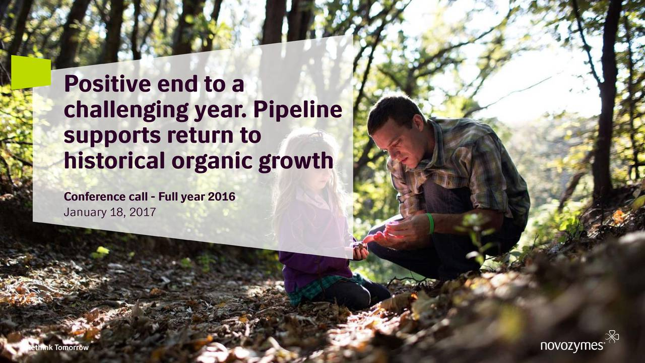 challenging year. Pipeline supports return to historical organic growth Conference call - Full year 2016 January 18, 2017