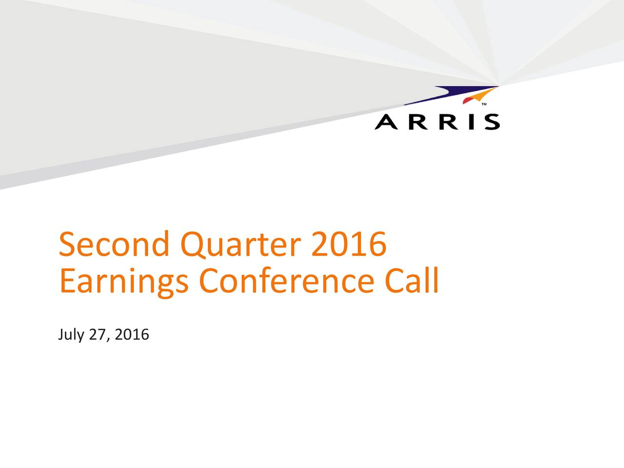 Earnings Conference Call July 27, 2016