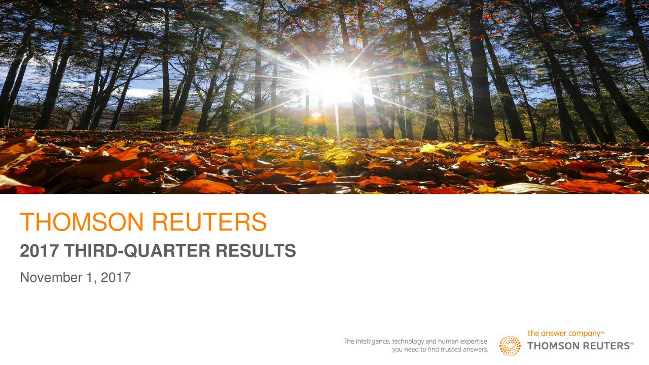 REUTERS / Mike Blake THOMSON REUTERS 2017 THIRD-QUARTER RESULTS November 1, 2017
