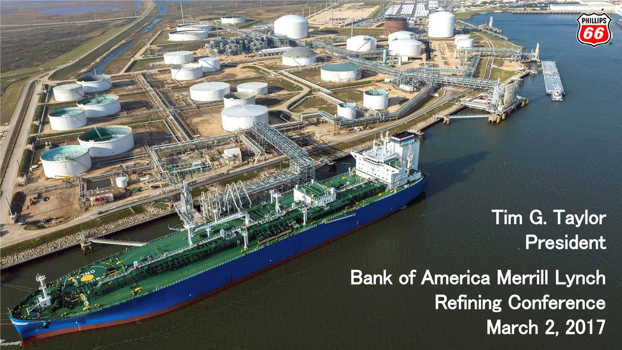 President Bank of America Merrill Lynch Refining Conference March 2, 2017